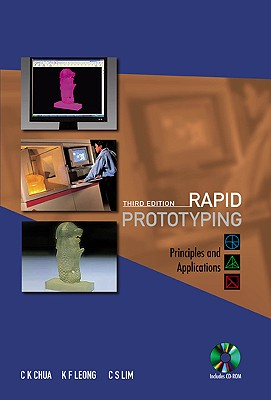Rapid Prototyping By Chua, C. K./ Leong, K. F./ Lim, C. S.